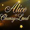 Alice in ClumsyLand
