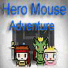 Hero Mouse Adventure