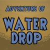 Water Drop Adventure