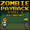 Zombie Payback: Steel & Rainbow